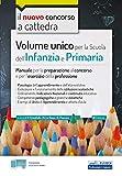 Volume unico per la Scuola dell'Infanzia e Primaria: Manuale per la preparazione alle prove del concorso e per l'esercizio della professione