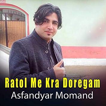 Ratol Me Kra Doregam - Single
