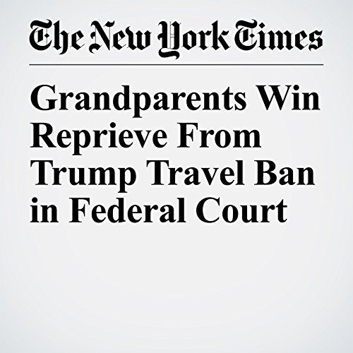 Grandparents Win Reprieve From Trump Travel Ban in Federal Court copertina