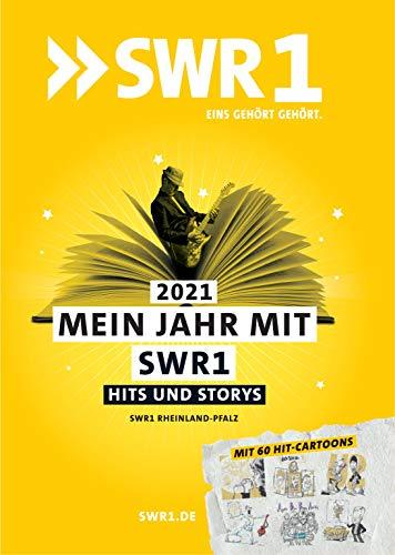 Mein Jahr 2021 mit SWR1 Hits & Storys: Kurios, unglaublich, unbekannt. Die Geschichten hinter den größten Hits der Popmusik. Inkl. Jahreskalender und Ferienterminen