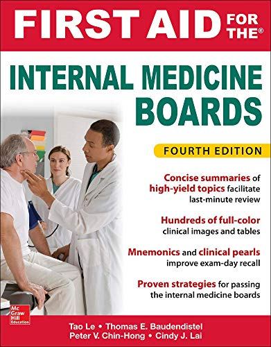 Compare Textbook Prices for First Aid for the Internal Medicine Boards, Fourth Edition 4 Edition ISBN 9781259835032 by Le, Tao,Baudendistel, Tom,Chin-Hong, Peter,Lai, Cindy