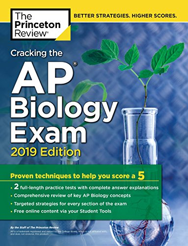 Cracking the AP Biology Exam, 2019 Edition: Practice Tests + Proven...