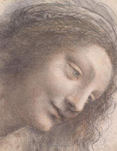 Leonardo da Vinci LARGE Notebook #4: Cool Artist Gifts - The Head of the Virgin in Three-Quarter View Facing Right Leonardo da Vinci Notebook College Ruled to Write in 8.5x11' LARGE 100 Lined Pages