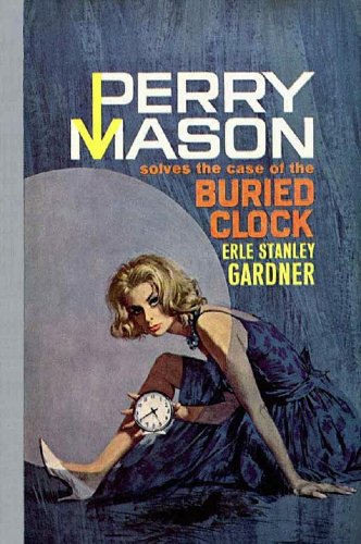 The Case of the Buried Clock (Perry Mason Series Book 22)