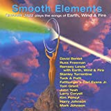 Smooth Elements: Smooth Jazz Plays the Songs of Earth, Wind & Fire