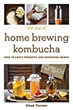 The Joy of Home Brewing Kombucha: How to Craft Probiotic and Fermented Drinks (Joy of Series)
