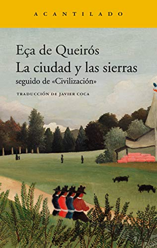 """La ciudad y las sierras: seguido de """"Civilización"""" (Narrativa del Acantilado nº 332)"""