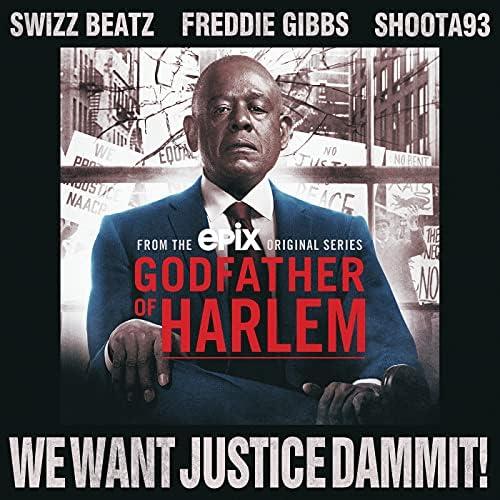 Godfather of Harlem feat. Swizz Beatz, Freddie Gibbs & Shoota93