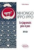 Nihongo ippo ippo. Le japonais pas à pas (A1-A2)