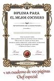 Diploma para el Mejor Cocinero: Bloc de notas especial para el cocinero -...