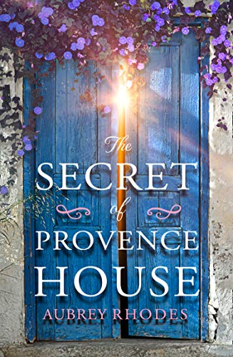 The Secret of Provence House: Dan Brown meets Downton Abbey in this perfect escapist fiction read of 2021! (English Edition)