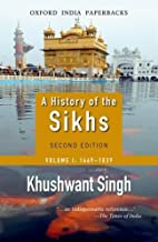 By Khushwant Singh - A History of the Sikhs: Volume 1: 1469-1838: 2nd (second) Edition