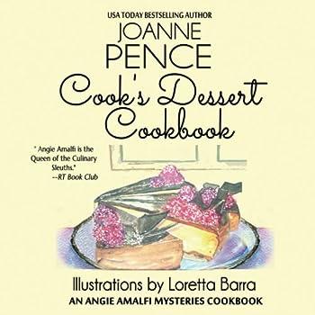 Cook's Dessert Cookbook: An Angie Amalfi Mysteries Cookbook 1535366060 Book Cover