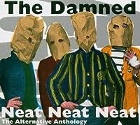 Neat Neat Neat-Alternative Anthology by Damned