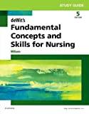 Study Guide for deWit's Fundamental Concepts and Skills for Nursing, 5e
