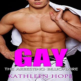 Gay: The Arresting Billionaire audiobook cover art