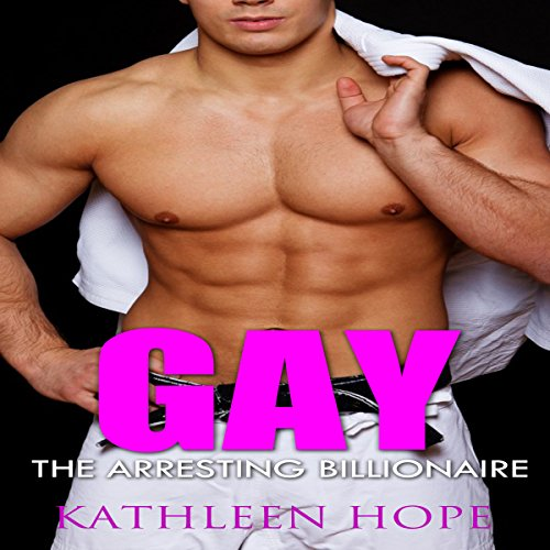 Gay: The Arresting Billionaire cover art