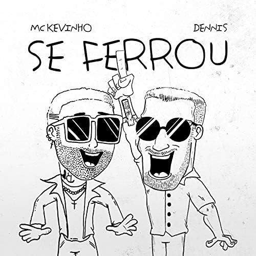 Mc Kevinho & DENNIS