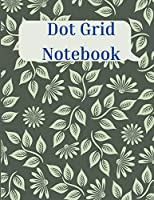 Dot Grid Notebook: Amazing Notebook Bullet Dotted Grid Dot Grid Journal for Drawing & Writing