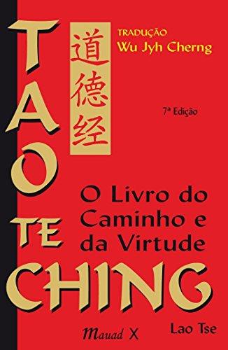 Tao Te Ching: O Livro do Caminho e da Virtude, comentado