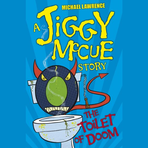 Jiggy McCue: The Toilet of Doom audiobook cover art