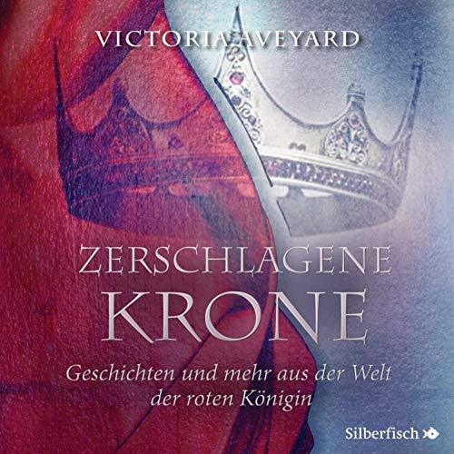 Zerschlagene Krone - Geschichten und mehr aus der Welt der roten Königin Titelbild