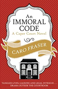 An Immoral Code (Caper Court Book 3) by [Caro Fraser]