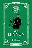 Neil Lennon: Notes On A Season: Celtic FC