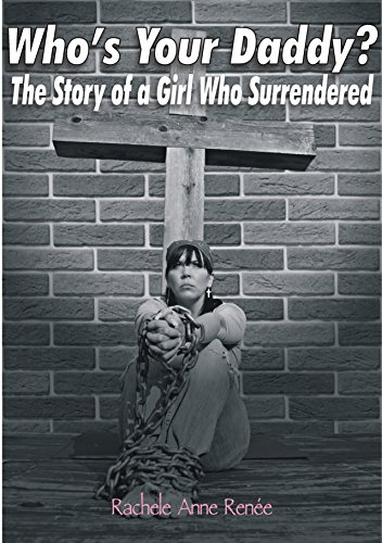 Who's Your Daddy?: The Story of a Girl Who Surrendered