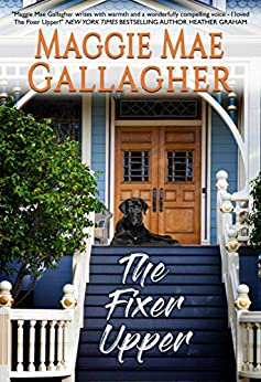 The Fixer Upper (Echo Springs Book 1) by [Maggie Mae Gallagher]