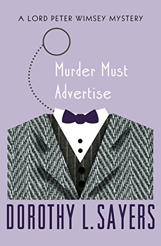 Murder Must Advertise (The Lord Peter Wimsey Mysteries Book 10) by [Dorothy L. Sayers]