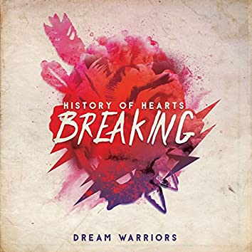 History of Hearts Breaking