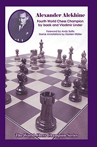 Alexander Alekhine: Fourth World Chess Champion: VOLUME 4