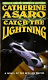 Catch the Lightening by Catherine Asaro