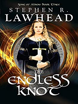 The Endless Knot (The Song of Albion Book 3) by [Stephen R Lawhead]