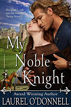 My Noble Knight (My Knight Book 1) by [Laurel O'Donnell]