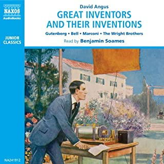 Great Inventors and Their Inventions                   By:                                                                                                                                 David Angus                               Narrated by:                                                                                                                                 Benjamin Soames                      Length: 2 hrs and 33 mins     13 ratings     Overall 4.2