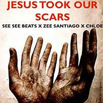 Jesus Took Our Scars (Remix)