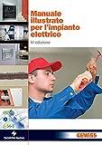 Manuale illustrato per l'impianto elettrico: VI edizione