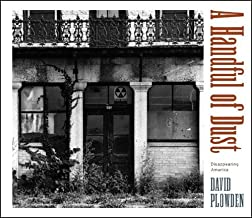 A Handful of Dust: Disappearing America by David Plowden (2006-03-17)