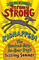 Kidnapped: The Hundred Mile An Hour Dogs Sizzling Summer