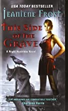 This Side of the Grave: A Night Huntress Novel by Frost, Jeaniene (2011) Mass Market Paperback