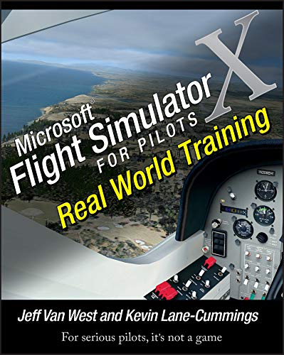 Microsoft Flight Simulator X For Pilots: Real World Training (English Edition)
