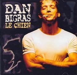 Le Chien by Dan Bigras