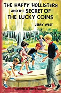 The Happy Hollisters and the Secret of the Lucky Coins (Volume 22)