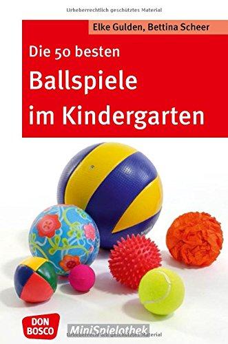 Die 50 besten Ballspiele im Kindergarten (Don Bosco MiniSpielothek)