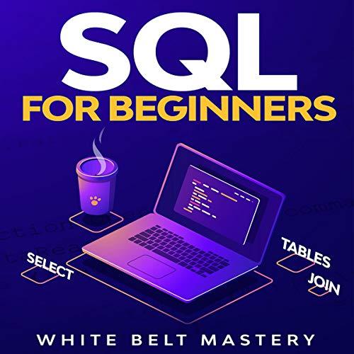 SQL for Beginners Audiobook By White Belt Mastery cover art