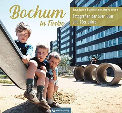 Bochum in Farbe - Die 50er, 60er und 70er Jahre