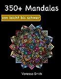 Mandala-Malbuch für Erwachsene: 350+ Malstifte entspannende Designs für Stressabbau und Entspannung