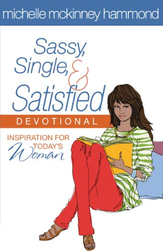 Sassy, Single, and Satisfied Devotional: Inspiration for Today's Woman by [Michelle McKinney Hammond]